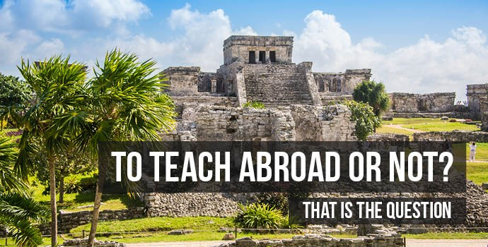 To Teach Abroad or Not