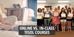 Online Vs. In-Class TESOL Courses
