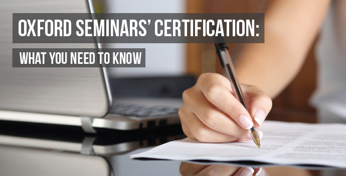 oxford seminars certification what you need to know oxford seminars blog
