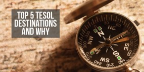 Top 5 TESOL Destinations and Why