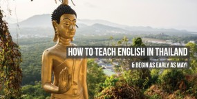How to Teach English in Thailand & Begin as Early as May!
