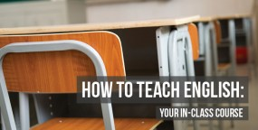 How to Teach English: Your In-Class Course