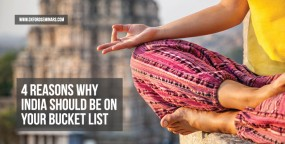 4 Reasons Why India Should Be on Your Bucket List