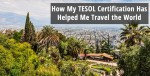 How my TESOL Certification has helped me travel the world