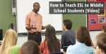How To Teach ESL to Middle School Students, Video