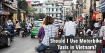 Should I use Motorbike Taxis in Vietnam?