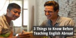 3 things to know before teaching English abroad