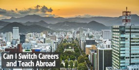 Can I Switch Careers and Teach Abroad?