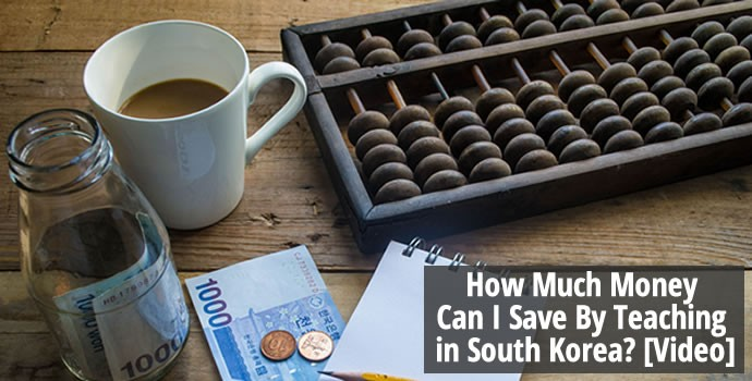 How much money can I save by teaching in South Korea? Video
