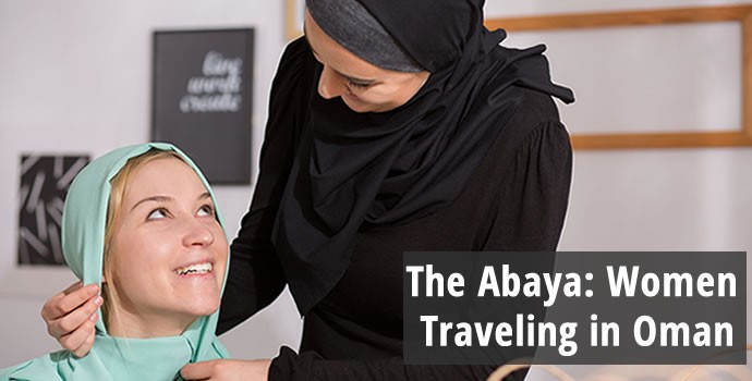 The Abaya: Women Traveling in Oman