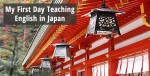 My First Day Teaching English in Japan