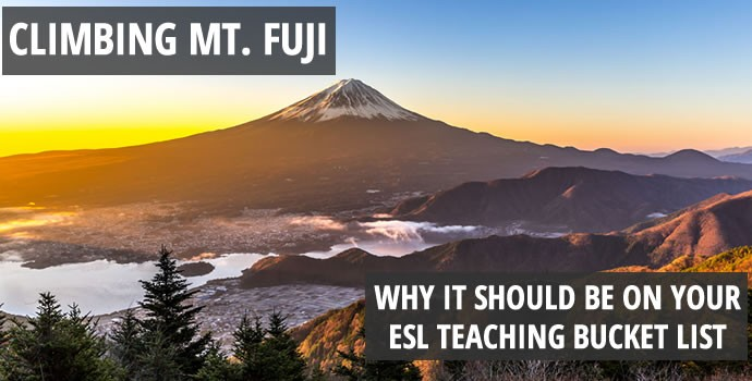 Climbing Mt. Fuji, Why it should be on Your ESL Teaching Bucket List