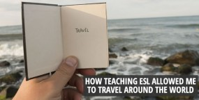 How Teaching ESL Allowed me to Travel Around the World