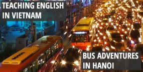 Teaching English in Vietnam: Bus Adventures in Hanoi
