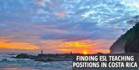 Finding ESL Teaching Positions in Costa Rica