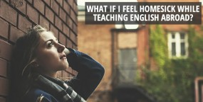 What If I Feel Homesick While Teaching English Abroad?