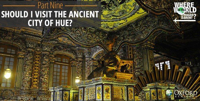 Should I visit the ancient city of Hue?