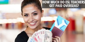 How Much Do ESL Teachers Get Paid Overseas?