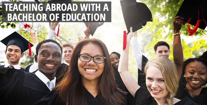 Teaching abroad with a bachelor of education