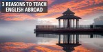 3-Reasons-to-Teach-English-Abroad