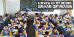 Oxford Seminars Reviews