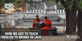 How We Got to Teach English to Monks in Laos