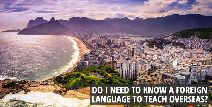 Do I need to know a foreign language to teach ESL overseas?