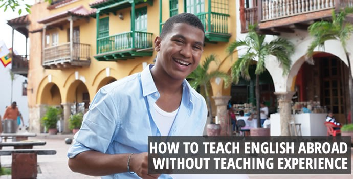 How to teach English Abroad without Teaching Experience