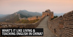 What's it Like Living and Teaching English in China?