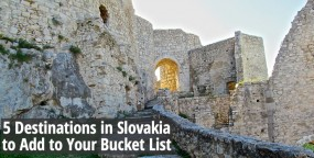 5 Destinations in Slovakia to Add to Your Travel Bucket List