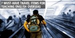 7 must-have travel items for teaching English overseas