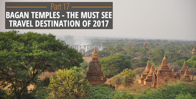 Bagan Temples must see travel 2017