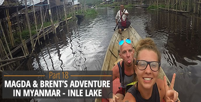 Magda and Brent's Adventure in Myanmar - Inle Lake