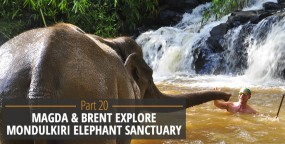 Magda & Brent Explore Cambodia – Mondulkiri Elephant Sanctuary