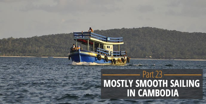 Mostly Smooth Sailing in Cambodia