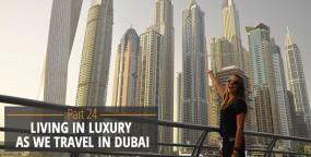Living in Luxury as we Travel in Dubai