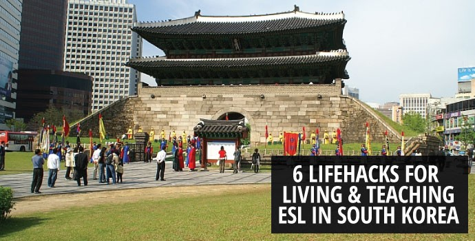 6 Lifehacks for Living and Teaching ESL in South Korea
