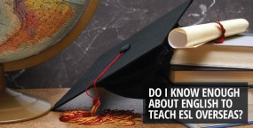 Do I know enough about English to teach ESL overseas?