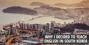Why I decided to teach English in South Korea – Podcast