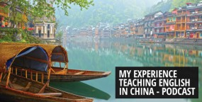 My Experience Teaching English in China – Podcast