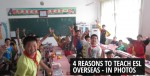 4 Reasons to teach ESL overseas
