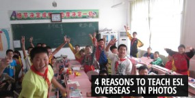 4 Reasons to Teach ESL Overseas – In Photos