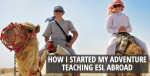 How I started my adventure teaching ESL abroad - podcast