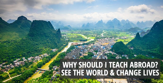 Why should I teach abroad? See the world & change lives