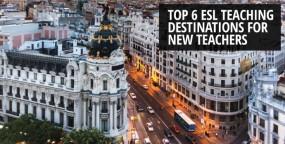 The Top 6 ESL Teaching Destinations for New Teachers