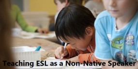 Teaching ESL as a Non-Native Speaker
